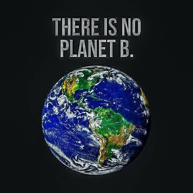 There is no planet B.